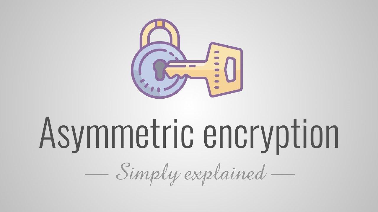 Asymmetric encryption - Simply explained